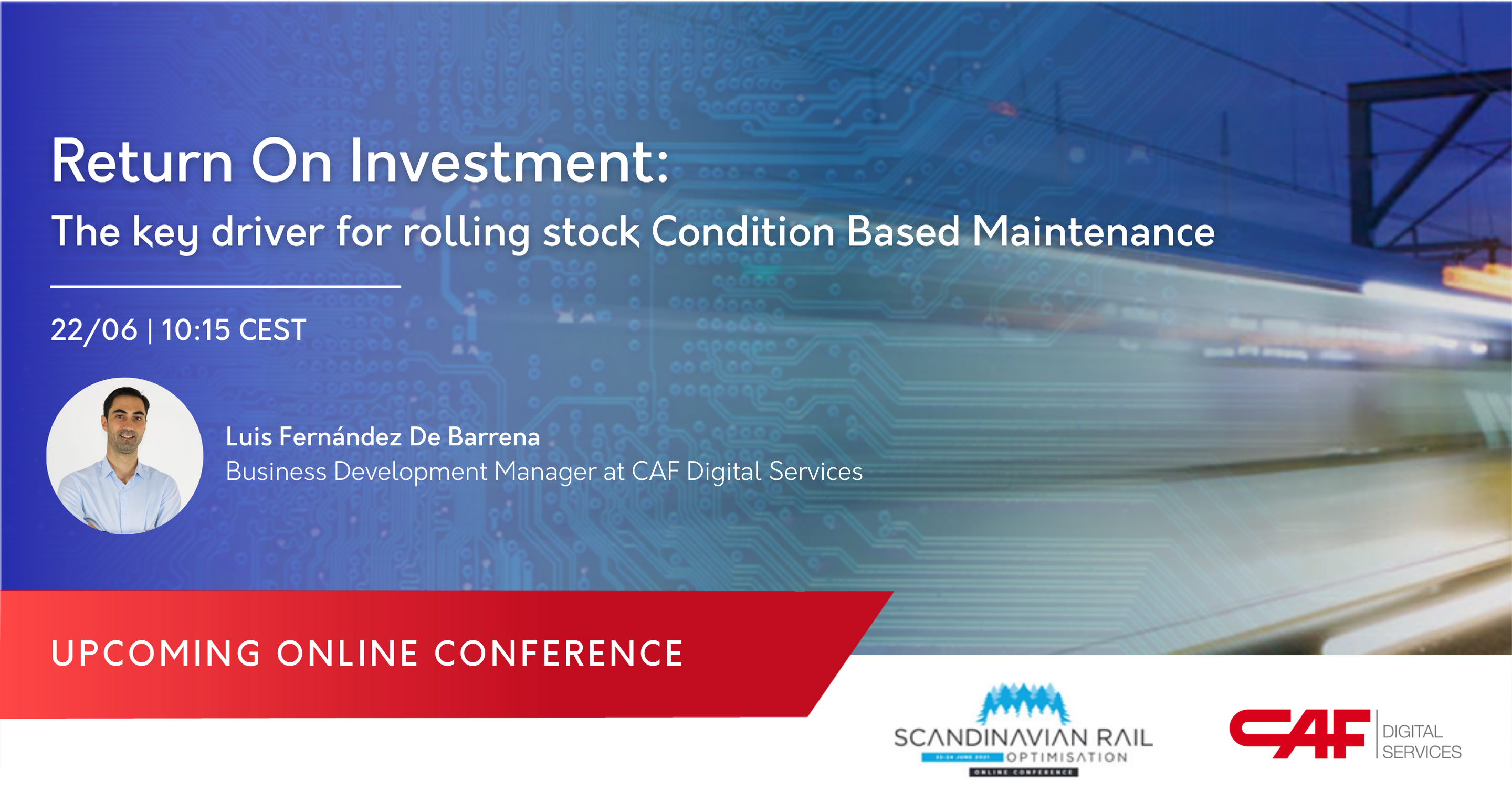 CAF is back in the Scandinavian Rail Optimisation Event to discuss about the Return On Investment: The key driver for rolling stock CBM
